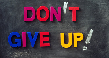 """""""Don't Give Up!"""""""